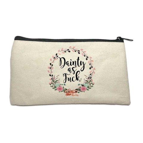 Dainty As Fuck Bitch Bag