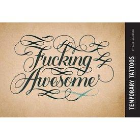 Calligraphuck Fucking Awesome Temp Tattoos