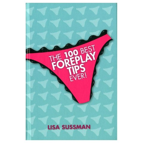 100 Best Foreplay Tips Ever!