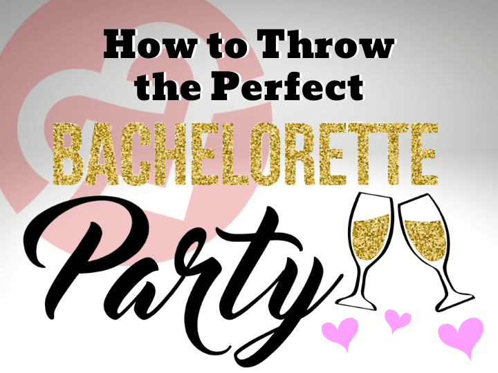 Planning the Perfect Bachelorette Party!
