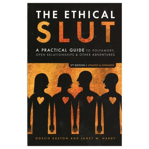 Ethical Slut: A Practical Guide to Polyamory - Paperback
