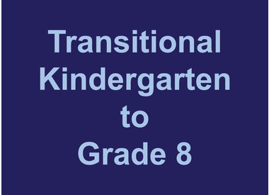 Transitional Kindergarten to Grade 8