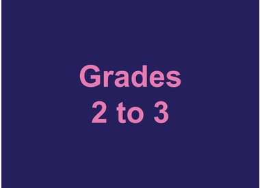 Grades 2 to 3