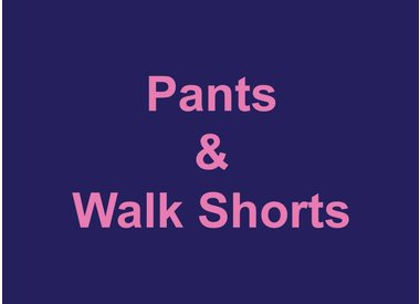 Pants & Walk Shorts