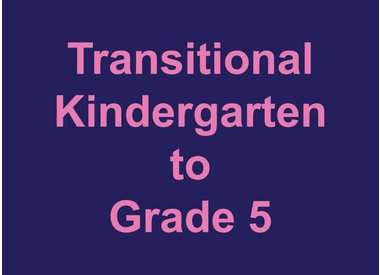 Transitional Kindergarten to 5