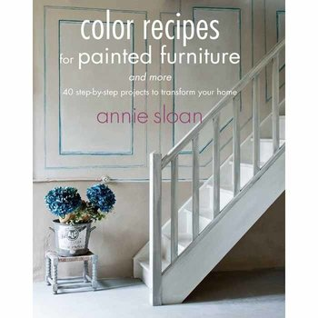 Annie Sloan Color Recipes for Furniture
