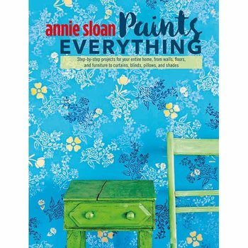Annie Sloan Annie Paints Everything