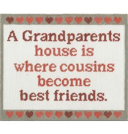 """CBK Needlepoint """"A Grandparents house is where cousins become best friends.""""<br /> 7.5"""" x 6.25"""""""