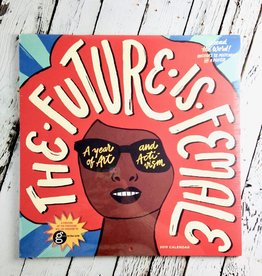 The Future is Female 2019 Wall Calendar
