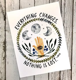 """Everything Changes 8.5x11"""" Print"""