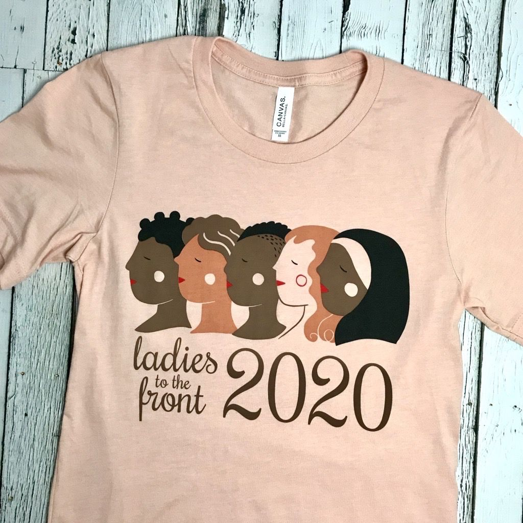 Ladies To The Front 2020 Unisex Tee