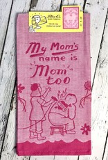 Mom's Name Is Mom Too Woven Dish Towel