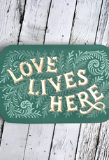 Here & There- Love Lives Here (Medium)