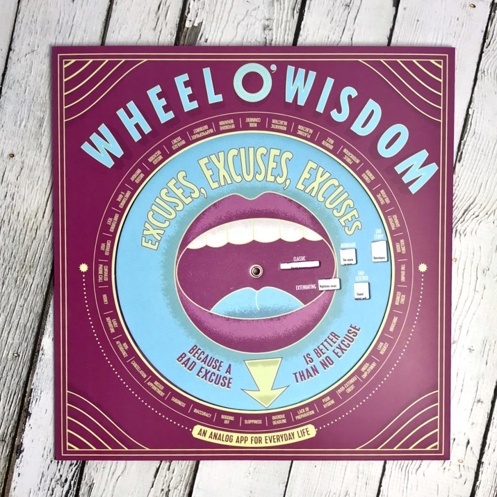 Excuses, Excuses, Excuses Wheel O' Wisdom