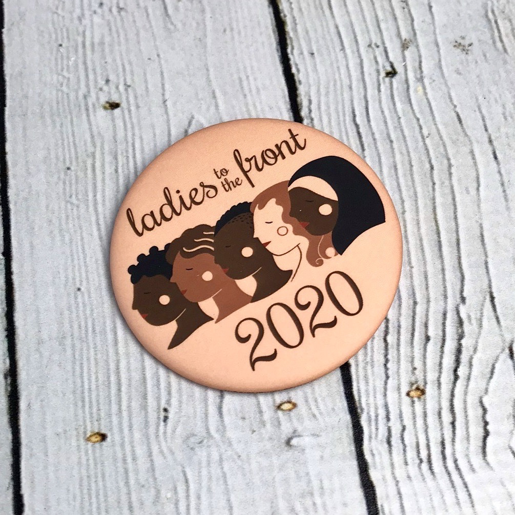 Ladies to the Front 2020 Button