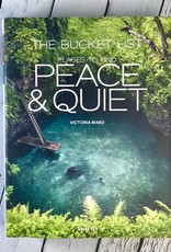 The Bucket List: 1,000 Places to Find Peace and Quiet