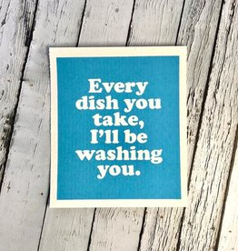 I'll Be Washing You Swedish Dishcloth