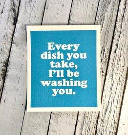 I'll Be Washing You Swedish Dishcloth