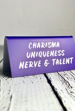 Charisma Uniquness Nerve & Talent Desk Sign