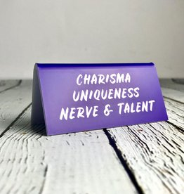 Charisma Uniquness Nerve & Talent Desk Sign