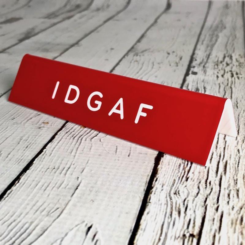 I D G A F Desk Sign
