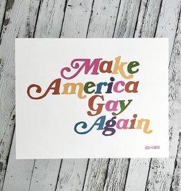 Make America Gay Again 11x14 Print