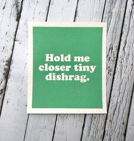 Hold Me Closer Tiny Dishrag Swedish Dishcloth