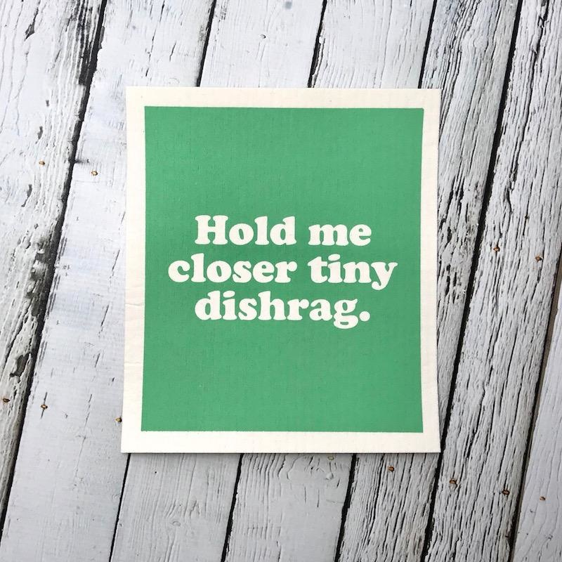 Hold Me Closer Tiny Dishrag Swedish Dishcloth