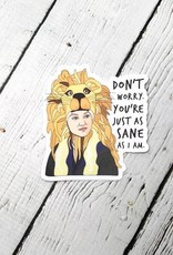 """Luna Lovegood """"Don't worry. You're just as sane as I am."""" Vinyl Sticker"""