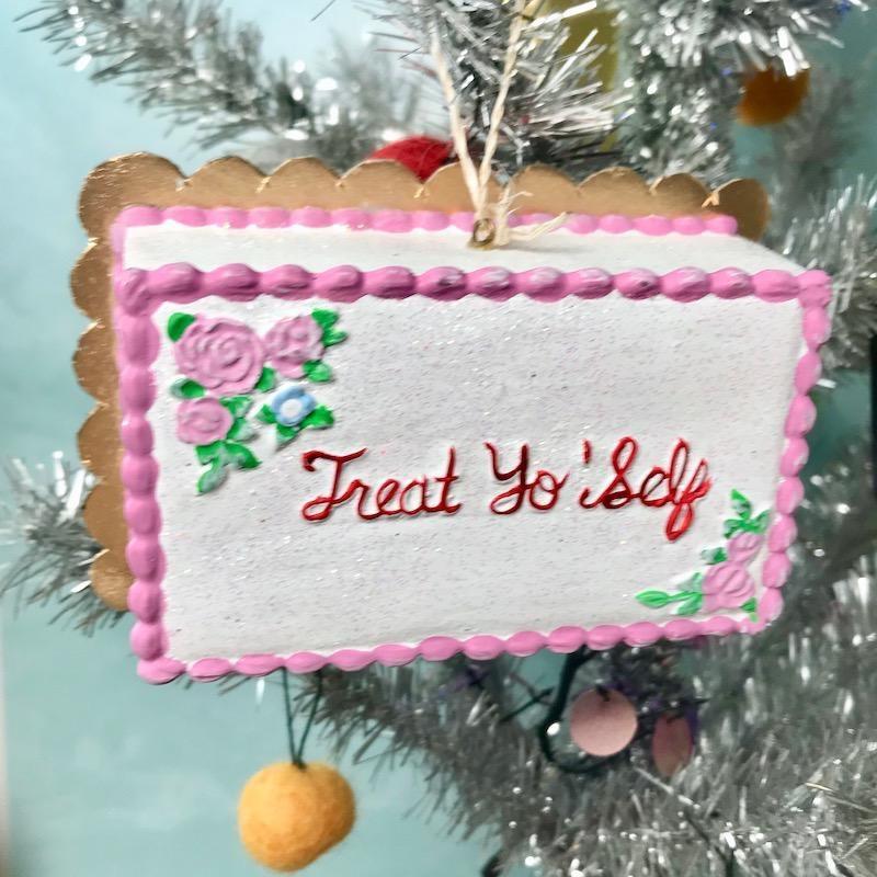 Treat Yo' Self Ornament