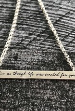 "Handmade SS Maya Angelou ID Necklace, ""Live as though life was created for you"""