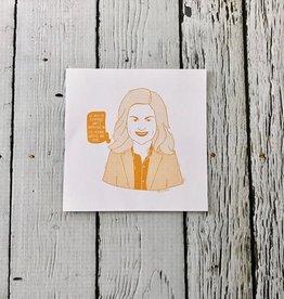 Leslie Knope 4x4 Print