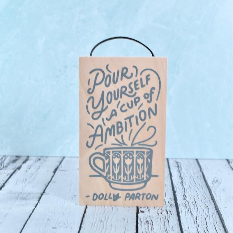 Cup of Ambition Wooden Sign
