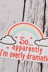 So Apparently I'm Over Dramatic Sticker