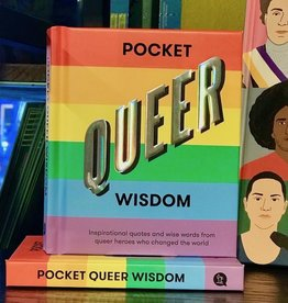 Pocket Queer WisdomInspirational Quotes and Wise Words from Queer Icons Who Changedthe World
