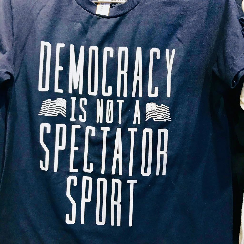 Democracy Is Not a Spectator Sport Tee