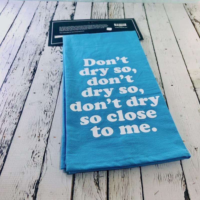 Don't Dry So Close Tea Towel