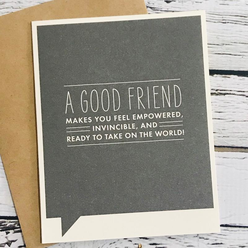 A good friend makes you feel Empowered card