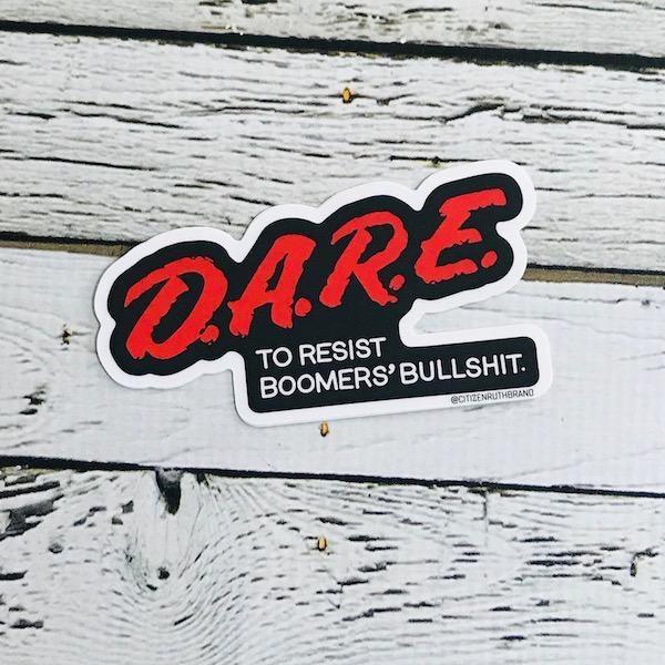 D.A.R.E. to Resist Boomer's Sticker