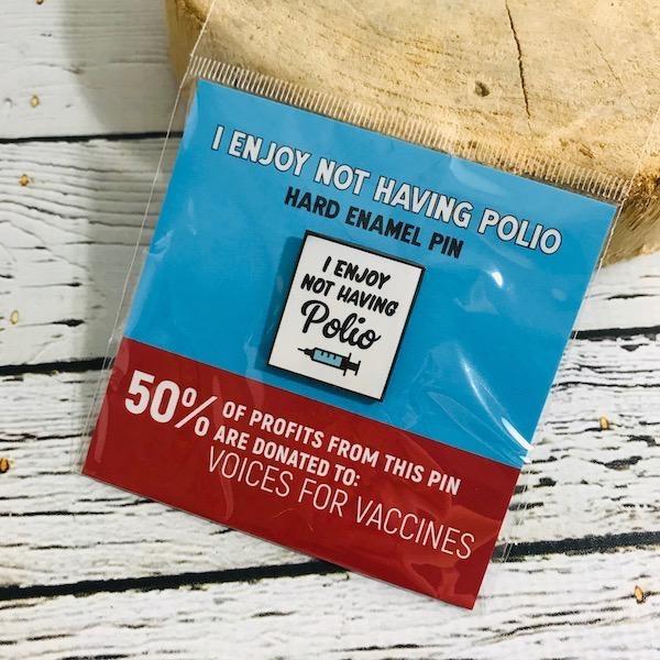 I Enjoy Not Having Polio Pin