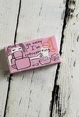 Go Away I'm Introverting Gum