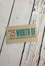 $75 Gift Card, good for in-store use only