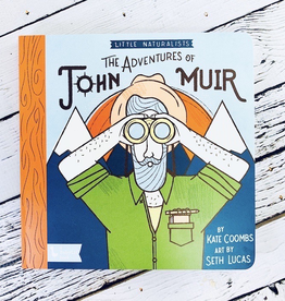The Adventures of John Muir Little Naturalists Board Book