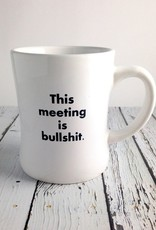 This Meeting is Bullshit… ceramic mug