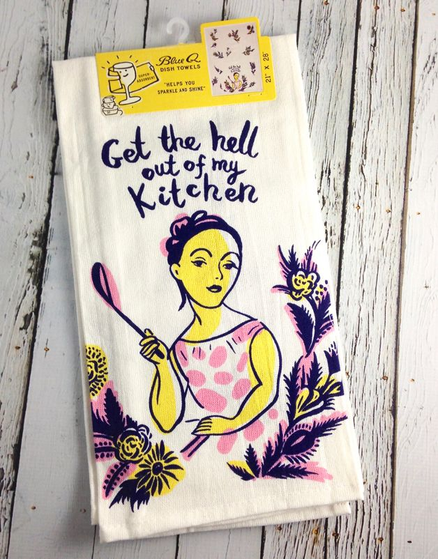 Get The Hell Out Dish Towel