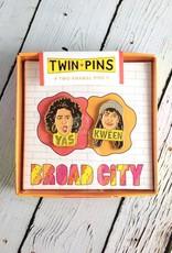 Twin Pins: Broad City
