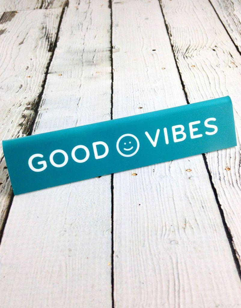 Good Vibes Desk Sign