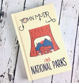 GIBBS SMITH John Muir Our National Parks