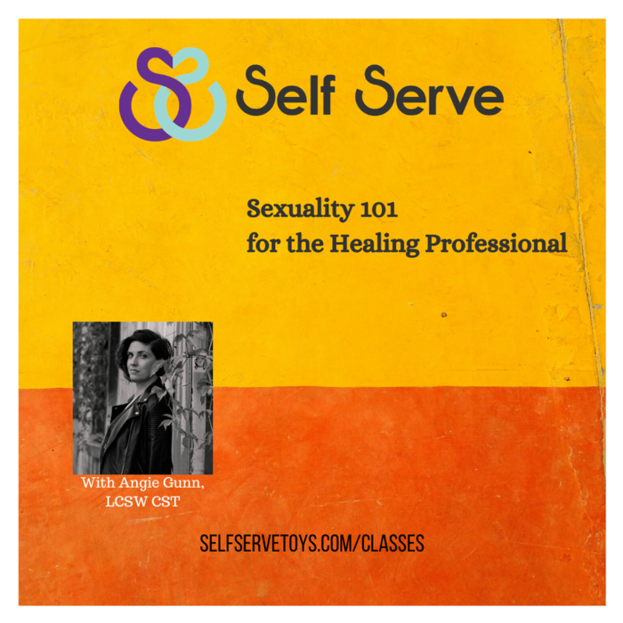 8.13.2020 SEXUALITY 101 FOR THE HEALING PROFESSIONAL