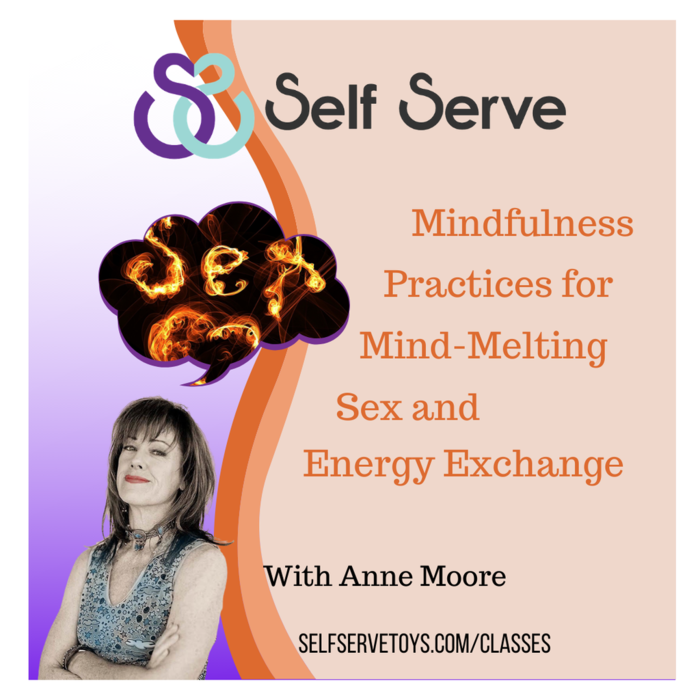 MINDFULNESS PRACTICES FOR MIND MELTING SEX AND ENERGY EXCHANGE